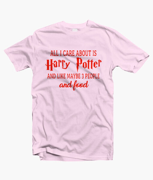 All I Care About Is Harry Potter Shirt pink