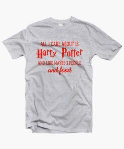 All I Care About Is Harry Potter Shirt sport grey