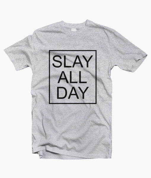 Beyonce Slay All Day T Shirt