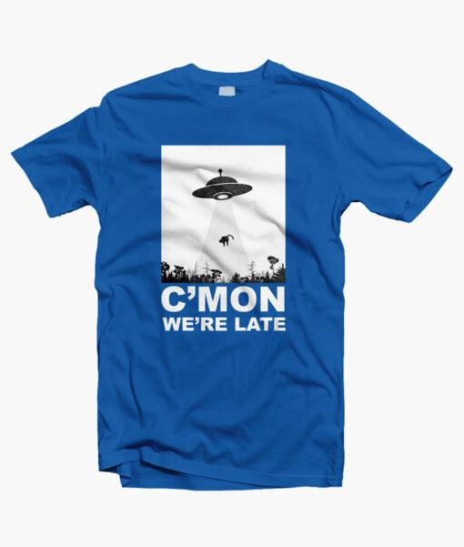 Cmon Were Late Alein Abduction T Shirt royal blue