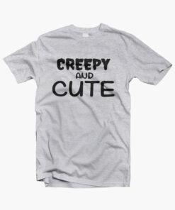 Creepy And Cute T Shirt sport grey