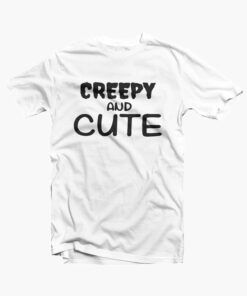 Creepy And Cute T Shirt white