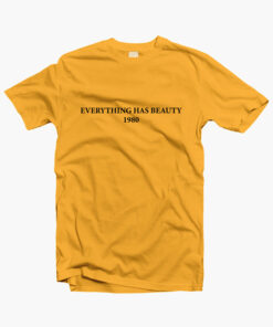 Everything Has Beauty T Shirt gold yellow