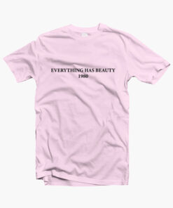 Everything Has Beauty T Shirt pink