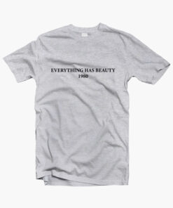 Everything Has Beauty T Shirt sport grey