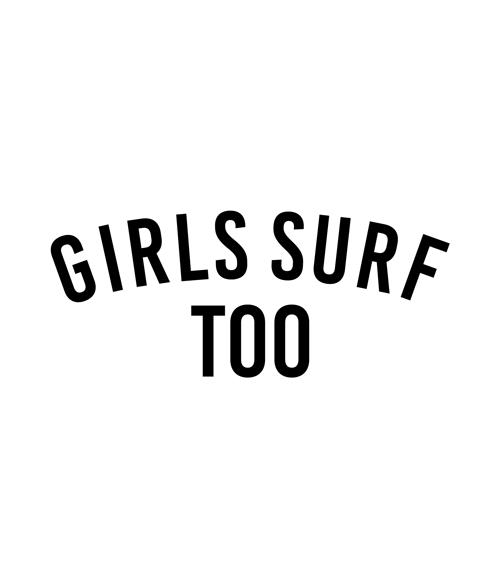 Girls Surf Too T Shirt