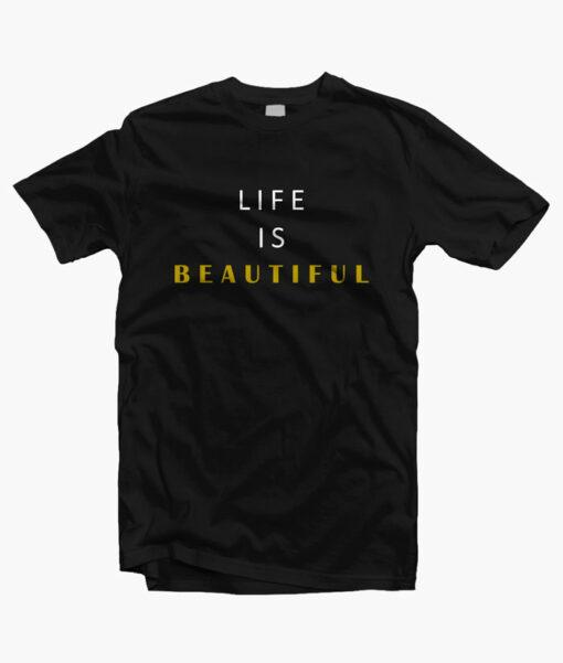 Life Is Beautiful T Shirt black