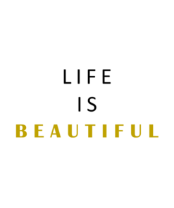 Life Is Beautiful T Shirt