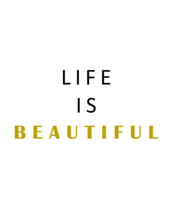 Life Is Beautiful T Shirt