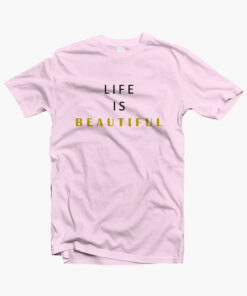 Life Is Beautiful T Shirt pink