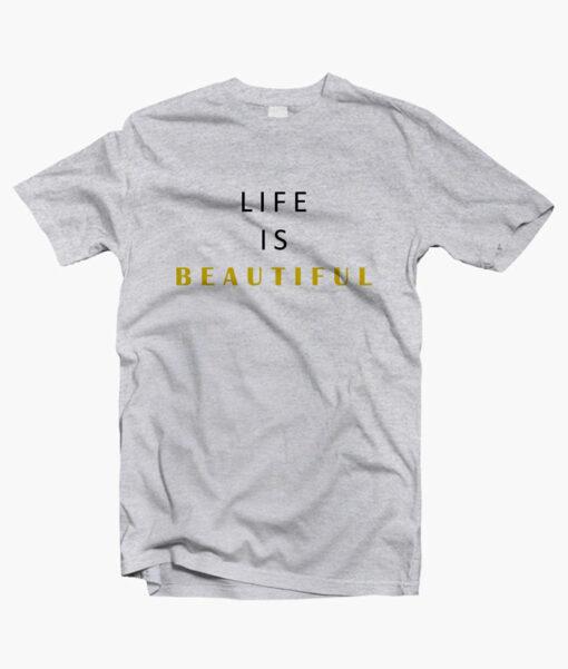 Life Is Beautiful T Shirt sport grey