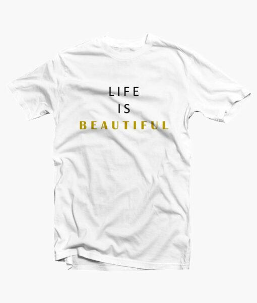 Life Is Beautiful T Shirt white