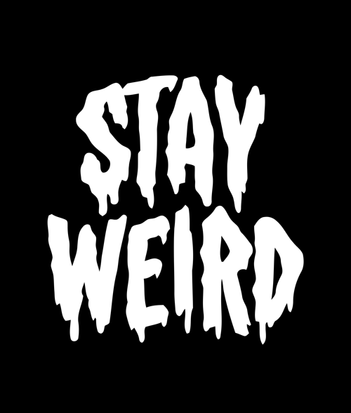 Stay Weird T Shirts