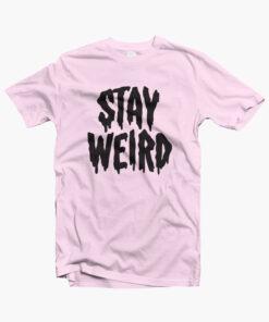 Stay Weird T Shirts pink