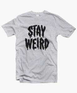 Stay Weird T Shirts sport grey