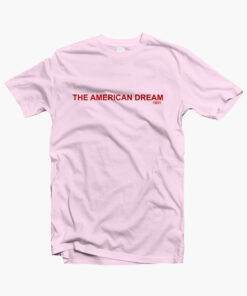 The American Dream T Shirt pink