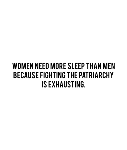 Women Need More More Sleep Than Quote T Shirt