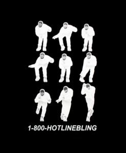 1-800 Hotline Bling Dancing Drake T Shirt