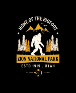 Home Of The Bigfoot Zion National Park T Shirt