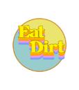 Eat Dirt T Shirt