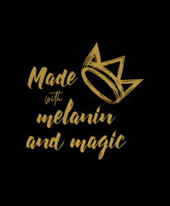 Made With Melanin And Magic T Shirt
