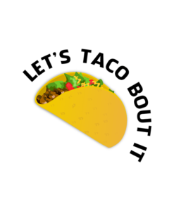 Let's Taco Bout It T Shirt