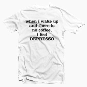 When-I-Wake-Up-No-Coffee-T-Shirt-white
