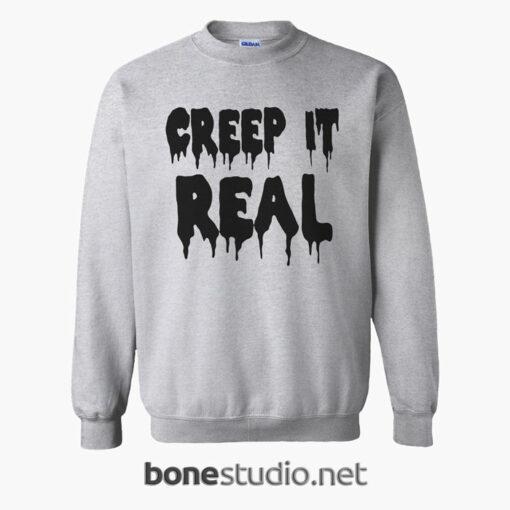 Creep It Real Sweatshirt