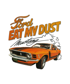 Ford Eat My Dust T Shirt Mustang