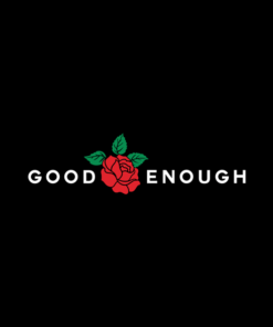 Good Enough T Shirt Rose