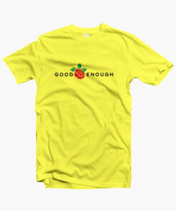 Good Enough T Shirt Rose yellow