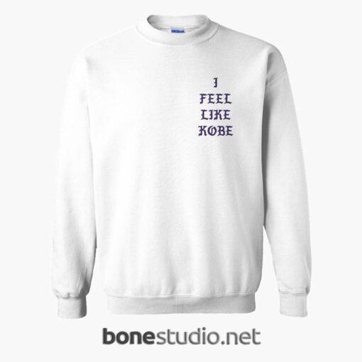 I Feel Like Kobe Sweatshirt front white