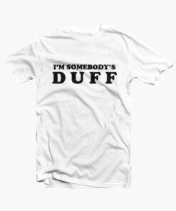 Im Somebodys Duff T Shirt white