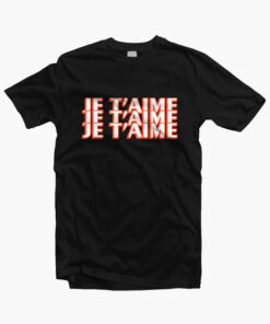 Je Taime T Shirt