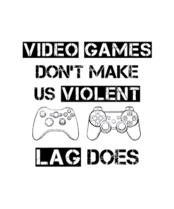 Lag Does Video Games T Shirt