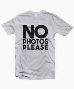 No Photo Please T Shirt sport grey