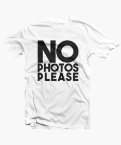 No Photo Please T Shirt sport sport grey