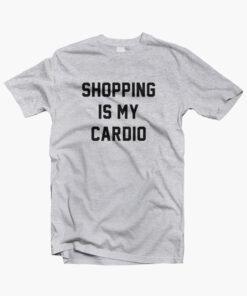 Shopping Is My Cardio T Shirt sport grey