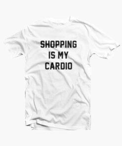 Shopping Is My Cardio T Shirt white