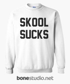 Skool Sucks Sweatshirt