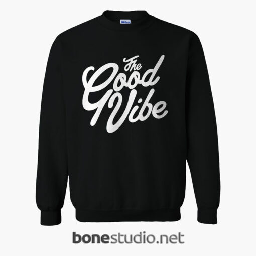The Good Vibe Sweatshirt