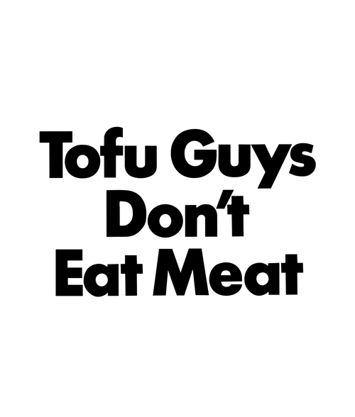 Tofu Guys Don't Eat Meat T Shirt