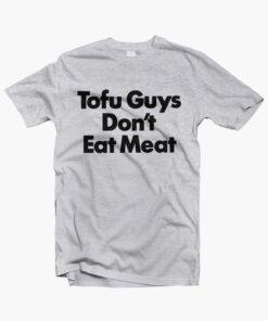 Tofu Guys Dont Eat Meat T Shirt sport grey
