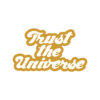 Trust The Universe T Shirt