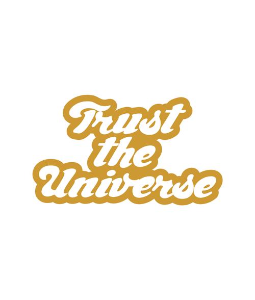 Trust The Universe T Shirt