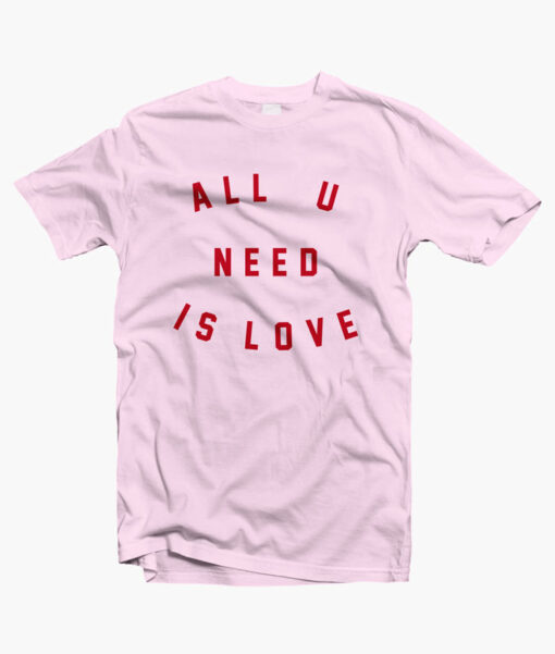 All You Need Is Love T Shirt pink