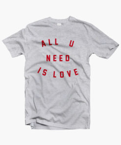 All You Need Is Love T Shirt sport grey