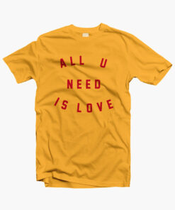 All You Need Is Love T Shirt yellow gold