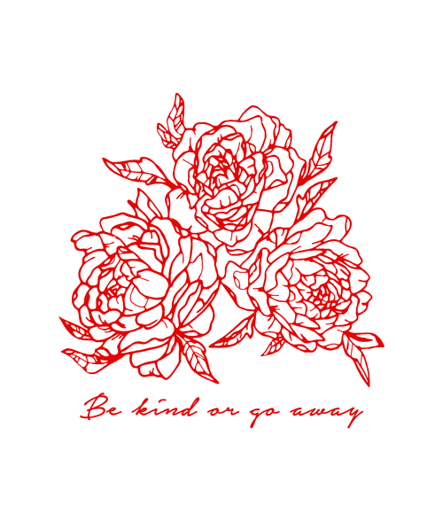 Be Kind Or Go Away Rose T Shirt