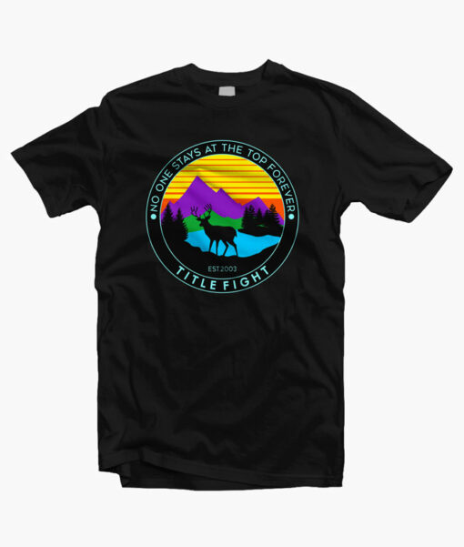 DEER T Shirt No One Stays At The Top Forever black